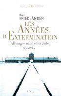 Saul Friedländer, Les Années d'extermination. L'Allemagne nazie et les Juifs (1939-1945), Seuil, 2008.