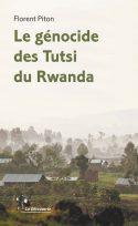 Florent Piton, Le génocide des Tutsi du Rwanda, La Découverte, « Grands Repères Manuels», août 2018