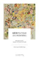 Anne-Laure Amilhat Szary, Géopolitique des frontières, Le Cavalier bleu
