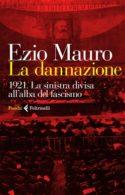 Couverture livre Ezio Mauro La dannazione 1921 histoire fascisme parti communiste italien révolution communisme prolétariat mouvement ouvrier international guerre État