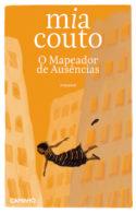 couverture livre Mia Couto O Mapeador de Ausências (Le Cartographe des absences) culture littérature européenne d'Europe portugaise fictions d'Europe à lire histoire colonisation guerre conflit massacre Mozambique