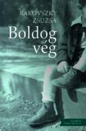 couverture livre Zsuzsa Rakovszky Boldog vég (Fin heureuse) culture littérature européenne d'Europe hongroise fictions d'Europe à lire roman enfance