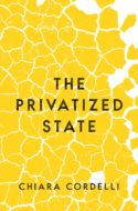 Couverture livre Chiara Cordelli The Privatized State Contre la privatisation philosophie politique démocratie le bon gouvernement contrat social Hobbes