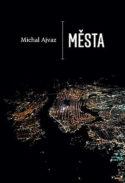 couverture livre Michal Ajvaz Města (Villes) culture littérature européenne d'Europe tchèque fictions d'Europe à lire Prix d'État récit de voyages périple odyssée moderne contemporaine