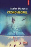 couverture livre Ștefan Manasia Cronovizorul (Le Chronoviseur) culture littérature européenne d'Europe hongroise fictions à lire
