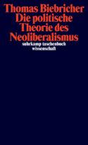 couverture livre rentrée littéraire Thomas Biebricher Die politische Theorie des Neoliberalismus culture politique européenne théorie politique capitalisme pensée idéologie néolibérale économie le néolibéralisme en Europe aujourd'hui