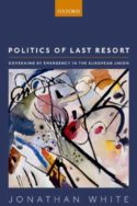 Politics of Last Resort: Governing by Emergency in the European Union